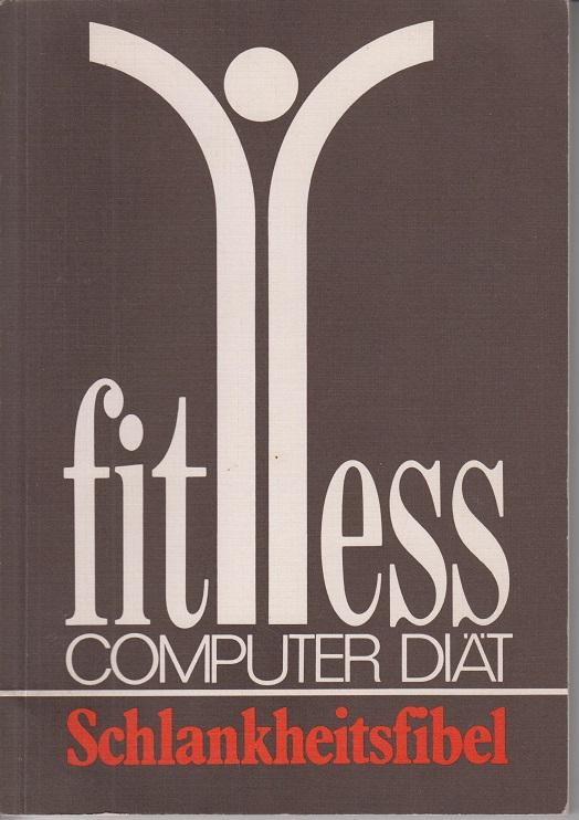 Fitness Computer Diät - Schlankheitsfibel 5te Aufl.