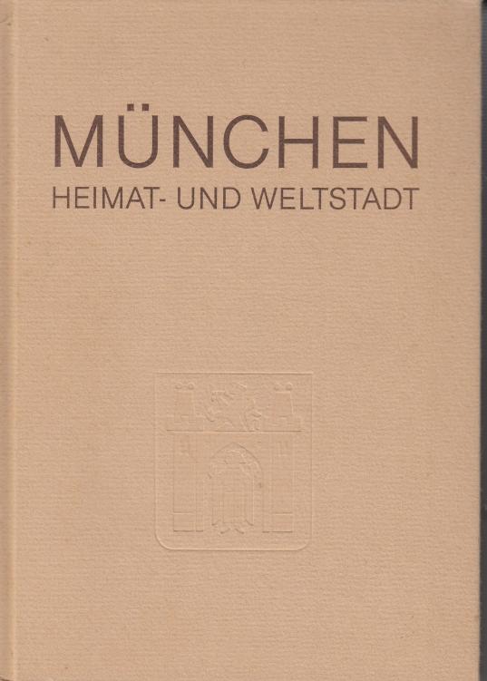 Fingerle, Anton München, Heimat und Weltstadt