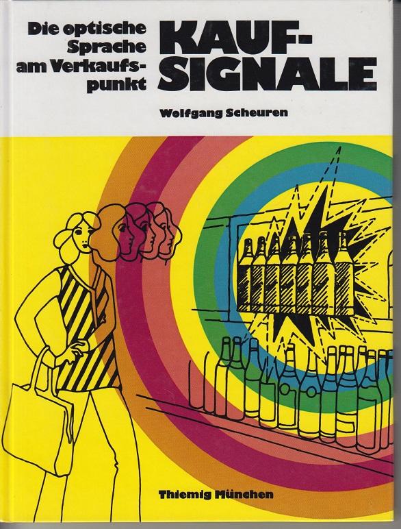 Scheuren, Wolfgang. Kauf-Signale. Die optische Sprache am Verkaufspunkt.