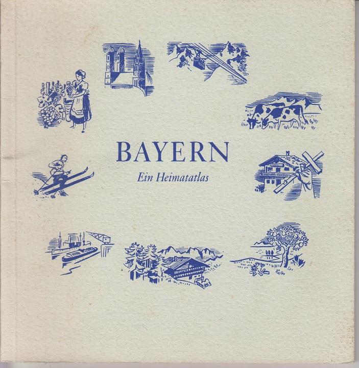 Bayern. Ein Heimatatlas.