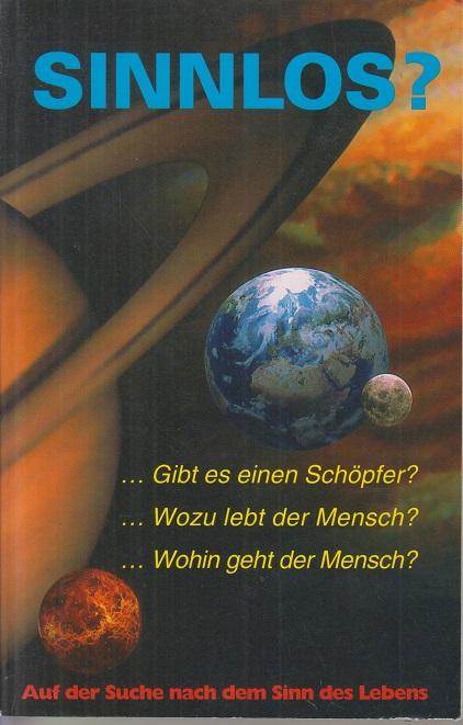 Sinnlos? Auf der Such nach dem Sinn der Lebens. 2. Aufl.