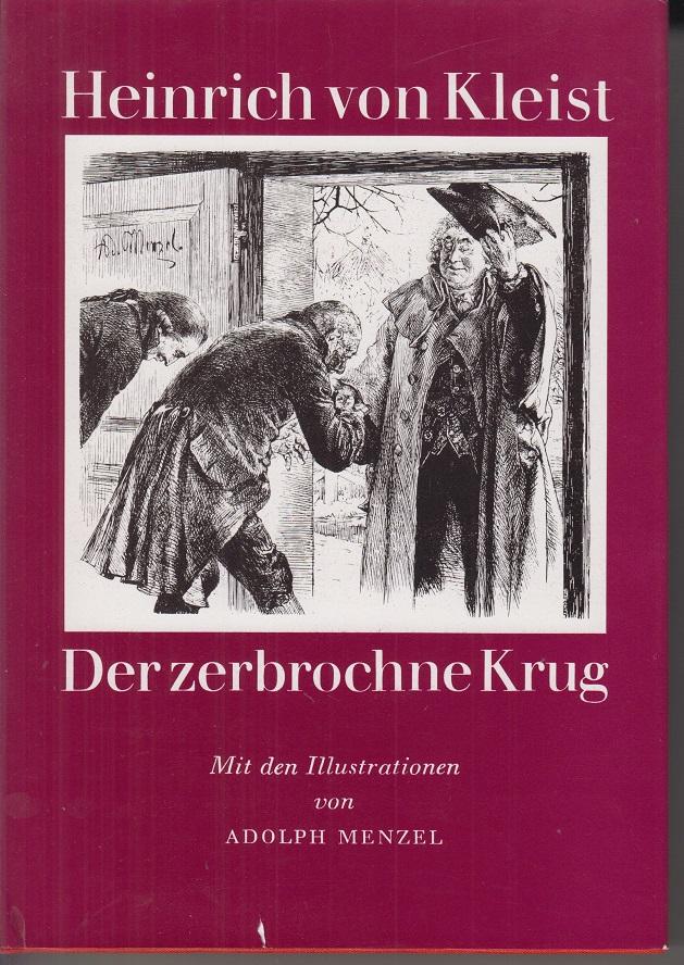 Kleist, Heinrich von Der zerbrochne Krug. Mit d. Ill. von Adolph Menzel