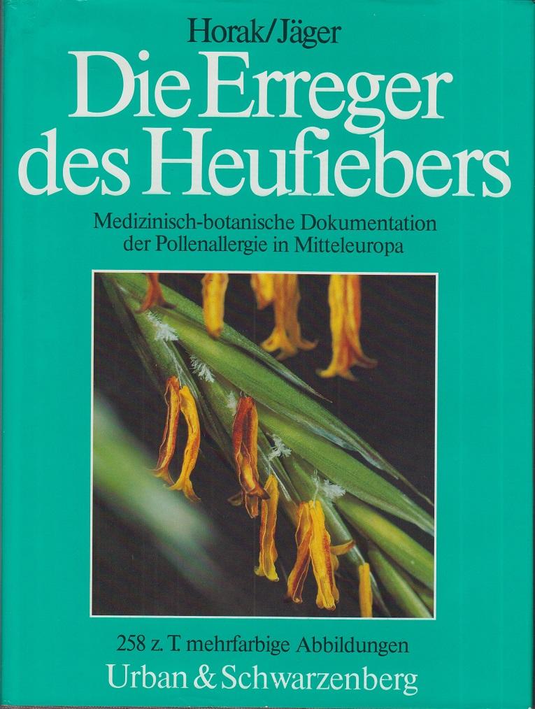 Die Erreger des Heufiebers : med.-botan. Dokumentation d. Pollenallergie in Mitteleuropa. ; Siegfried Jäger. Mit Vorw. von Hussarek-Heinlein u. Wilhelm Klaus