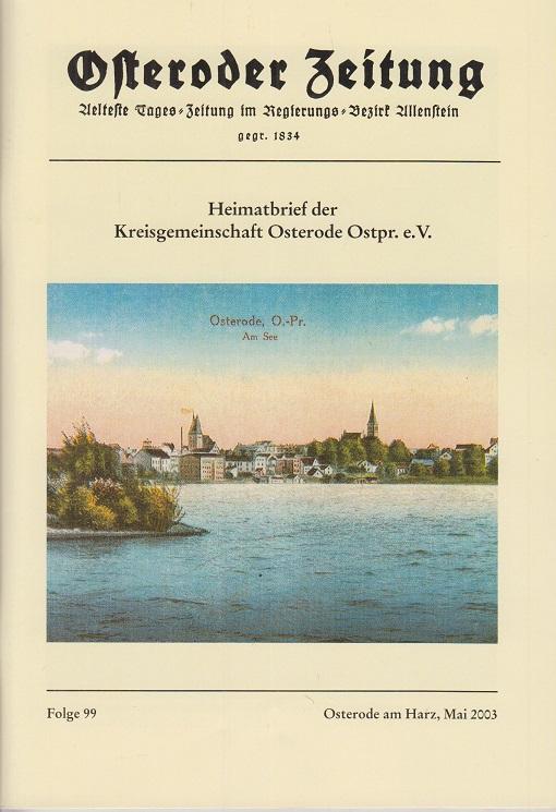 Osteroder Zeitung. Folge 99, Mai 2003. Heimatbrief der Kreisgemeinschaft Osterode Ostpr. e. V. Älteste Tages-Zeitung im Regierungs-Bezirk Allenstein.