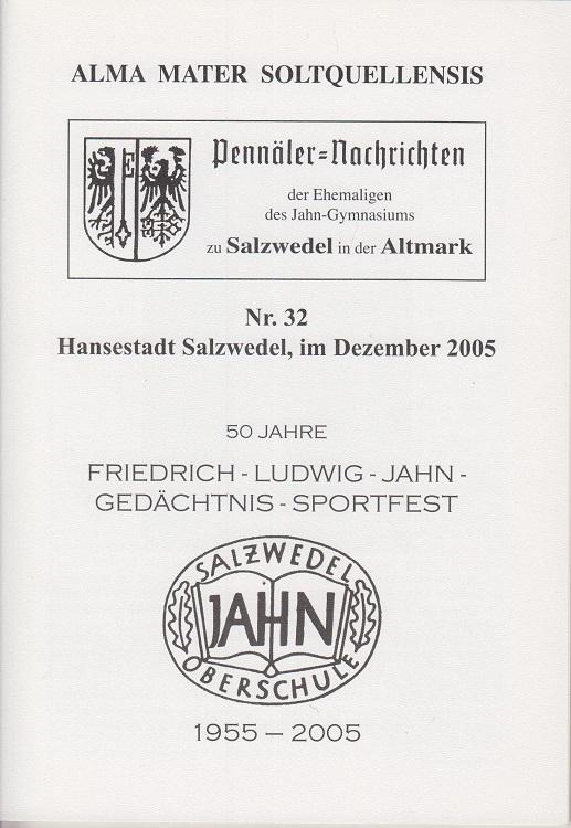 Alma Mater Soltquellensis. Salzwedel - Pennäler-Nachrichten. Nr. 32, Dezember 2005.