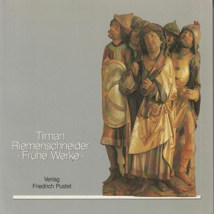 Riemenschneider, Tilman Tilman Riemenschneider - Frühe Werke.