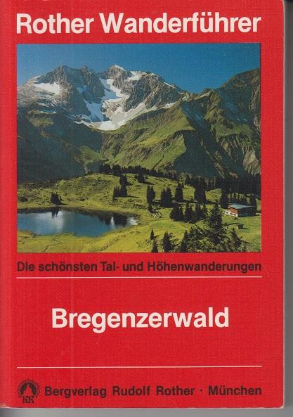 Bregenzerwald mit Kleinwalsertal, Arlberggebiet und Klostertal Die schönsten Tal- und Höhenwanderungen 1. Aufl.
