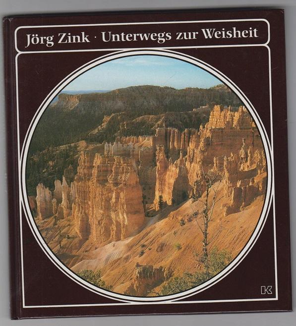 Unterwegs zur Weisheit. 1. Aufl. 1. - 40. Tsd.