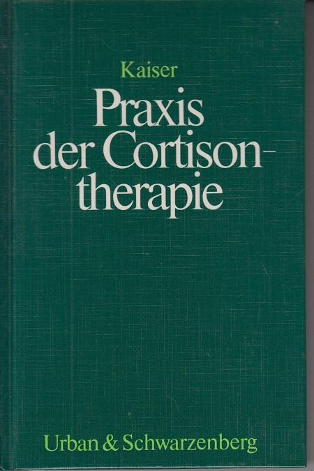 Praxis der Cortisontherapie 23 Abbildungen und 24 Schemen