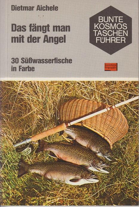 Bunte Kosmos Taschen Führer: Das fängt man mit der Angel. Michael Chinery. 3. Aufl.