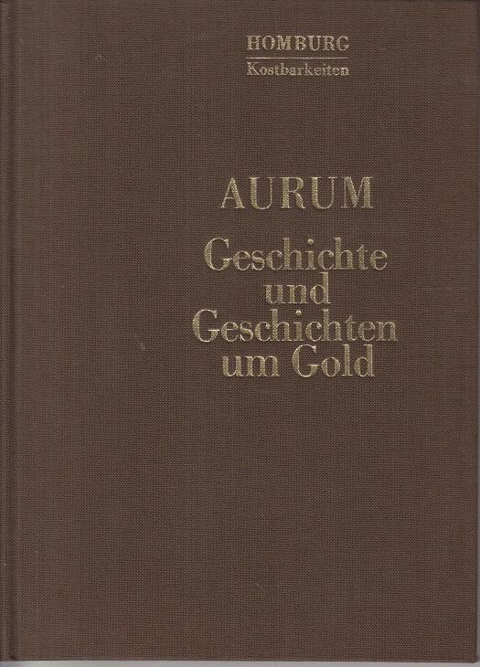 Stöver, Dr. Ulla AURUM - Geschichte und Geschichten um Gold.