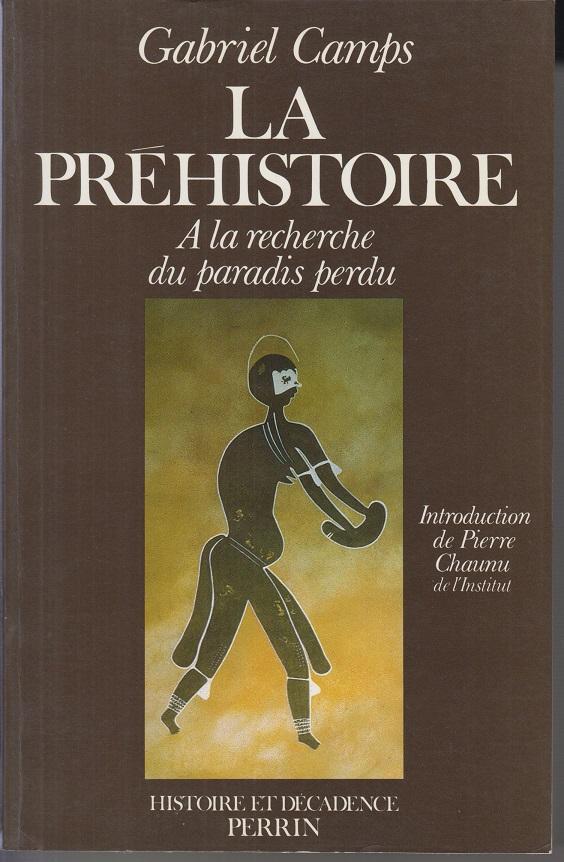 La préhistoire - A la recherche du paradis perdu.