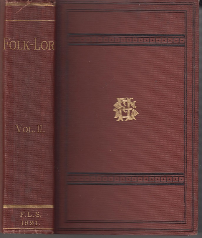 Folk - Lore Vol. II ( 2.Jhg. ) 1891 kpl. A quarterly review of Myth, Tradition, Institution & Custom Vol. 2