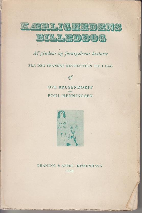 Kaerlighedens Billedbog. Af glaedens of forargelsens historie. Fra den Franske Revolution til I Dag.