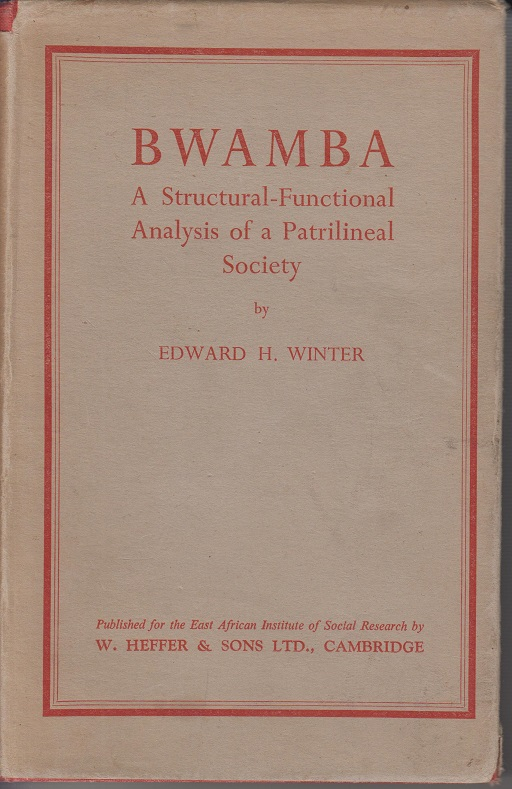 Winter, Edward H. Bwamba. A structural-functional analysis of a patrilineal society.