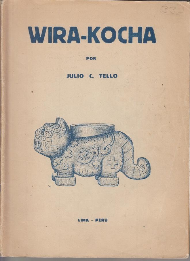 """Wira-Kocha. (Reimpreso de la Revista """"Inca"""", Vol. I.-Nos. 1 y 3, Lima, 1923)"""