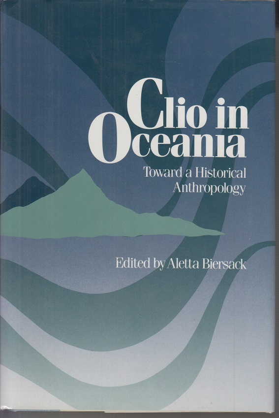 Clio in Oceana. Toward a Historical Anthropology.