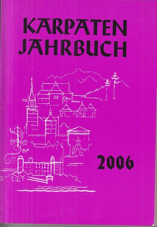 Karpaten Jahrbuch 2006. Jahrgang 57. Kalender der Karpatendeutschen aus der Slowakei.