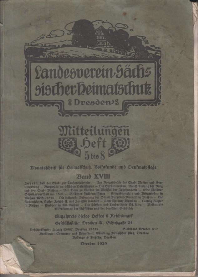 Landesverein Sächsischer Heimatschutz. Monatsschrift für Heimatschutz, Volkskunde und Denkmalpflege. Mitteilungen Heft 5 bis 8. Bd. XVIII. Band XVIII.