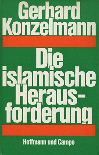 Die islamische Herausforderung. 1. Aufl.