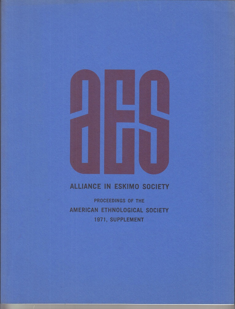 Alliance in Eskimo Society. Proceedings of the American Ethnological Society, 1971, Supplement.