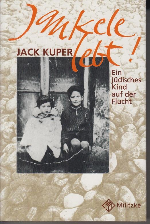 Jankele lebt! : ein jüdisches Kind auf der Flucht. 1. Aufl.