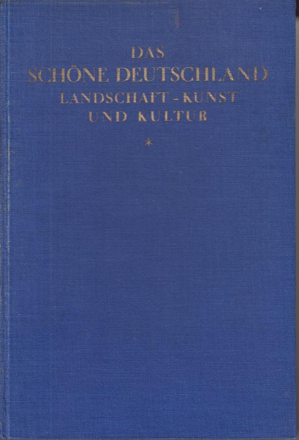 Schmidt, C.W. Das schöne Deutschland Landschaft, Kunst, Kultur 5. verbesserte Auflage, 51. - 60. Tausend