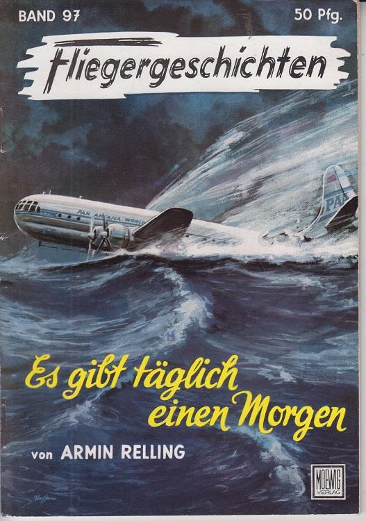 Fliegergeschichten - Es gibt täglich einen Morgen - Band 97