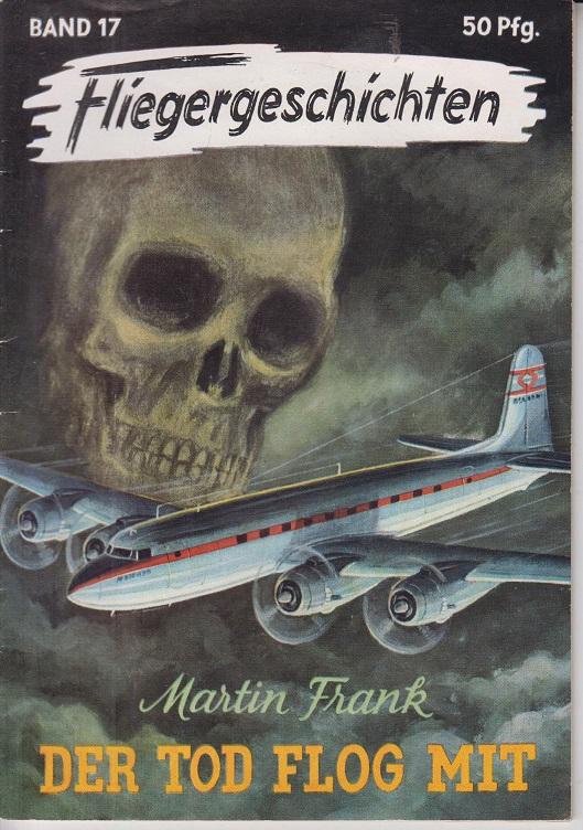 Fliegergeschichten - Der Tod flog mit - Band 17