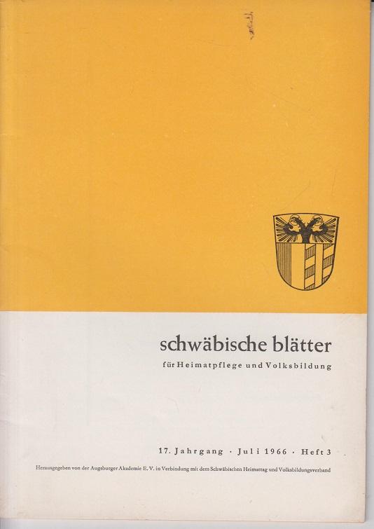 Gabler, A. Schwäbische Blätter für Heimatpflege und Volksbildung. 17. Jhrg., Juli 1966, Heft 3