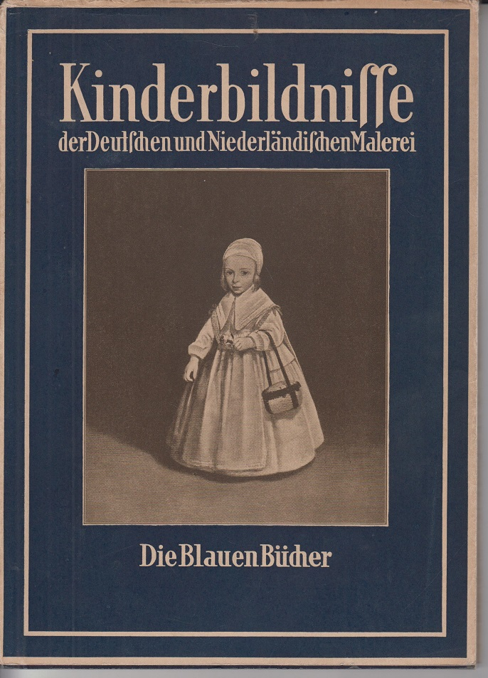 Langewiesche, Karl Robert Kinderbildnisse aus fünf Jahrhunderten der deutschen und niederländischen Malerei 1.-10. Tausend