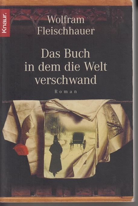 Fleischhauer, Wolfram Das Buch in dem die Welt verschwand: Roman 5te Aufl.