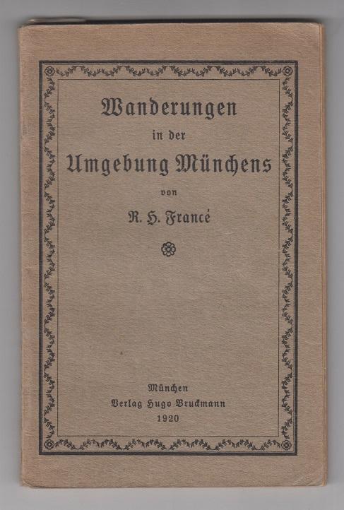 France, R. H. Wanderungen in der Umgebung Münchens - Mit Abbildungen von Kunstmaler R. Grieß