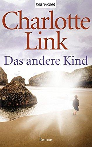 Link, Charlotte (Verfasser) Das andere Kind : Roman. 1. Aufl.
