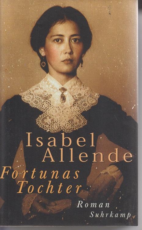 Fortunas Tochter : Roman. 12. Aufl.