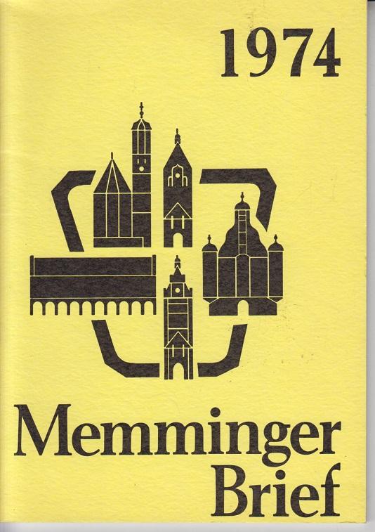 Memminger Brief 1974 Chronik der Stadt Memmingen auf das Jahr 1974 für alle Memminger in nah und fern