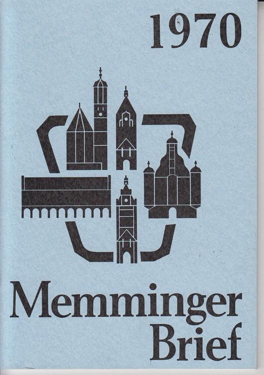 Memminger Brief 1970 Chronik der Stadt Memmingen auf das Jahr 1970 für alle Memminger in nah und fern