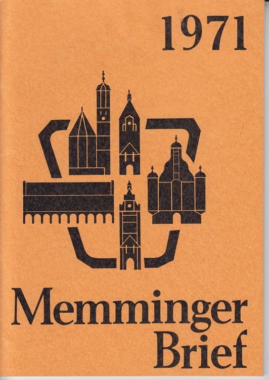 Memminger Brief 1971 Chronik der Stadt Memmingen auf das Jahr 1971 für alle Memminger in nah und fern