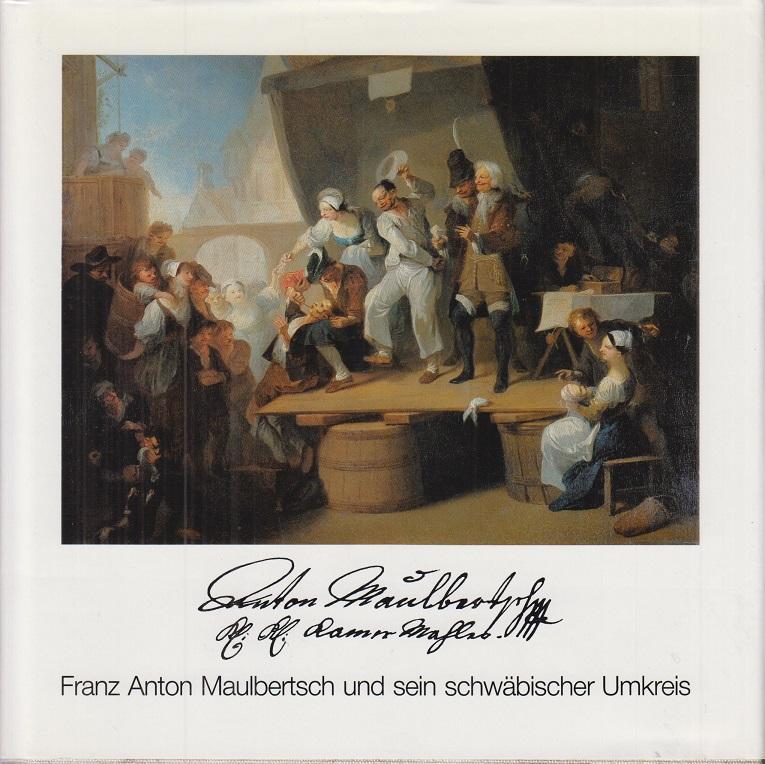 Hindelang, Eduard (Hrsg.) und Franz Anton (Ill.) Maulbertsch Franz Anton Maulbertsch und sein schwäbischer Umkreis. Veröffentlichungen des Museums Langenargen.