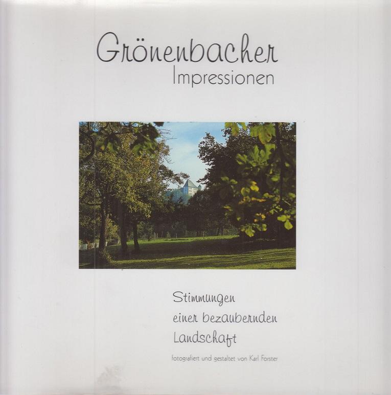 Grönenbacher Impressionen. Fotografiert und gestaltet von Karl Forster.