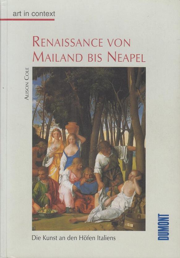 Renaissance von Mailand bis Neapel. Die Kunst an den Höfen Italiens.