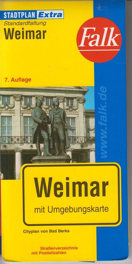 Weimar Mit Umgebungskarte ; Cityplan von Bad Berka ; Straßenverzeichnis mit Postleitzahlen. 7. Aufl.
