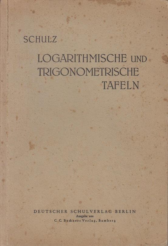Vierstellige logarithmische und trigonometrische Tafeln. Mit Hilfstabellen für das numerische Rechnen.