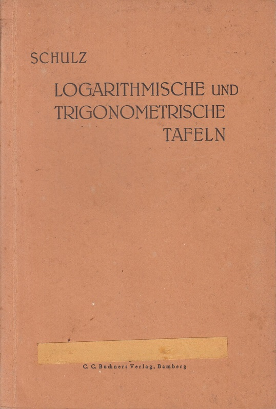 Vierstellige logarithmische und trigonometrische Tafeln. Mit Hilfstabellen für das numerische Rechnen. 25. Aufl.