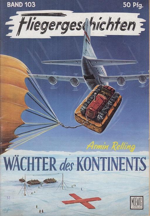 Fliegergeschichten, Bd. 103: Wächter des Kontinents. Hrsg. von Dr. Peter Supf.