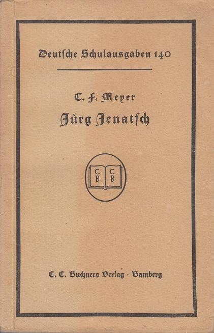 Meyer, Conrad Ferdinand Jürg Jenatsch. Roman. (= Deutsche Schulausgaben 140).
