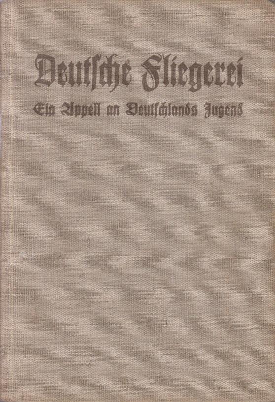 Deutsche Fliegerei. Ein Appell an Deutschlands Jugend.