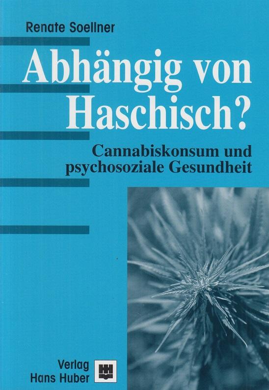 Soellner, Renate Abhängig von Haschisch? : Cannabiskonsum und psychosoziale Gesundheit. 1. Aufl.