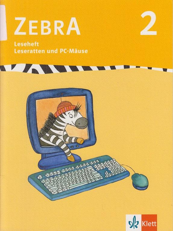 Zebra; Teil: 2. Leseheft. Leseratten und PC-Mäuse. 1. Aufl.