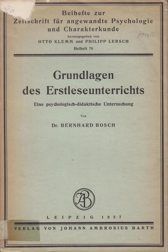 Bosch, Bernhard Grundlagen des Erstleseunterrichts. Eine psychologisch-didaktische Untersuchung.